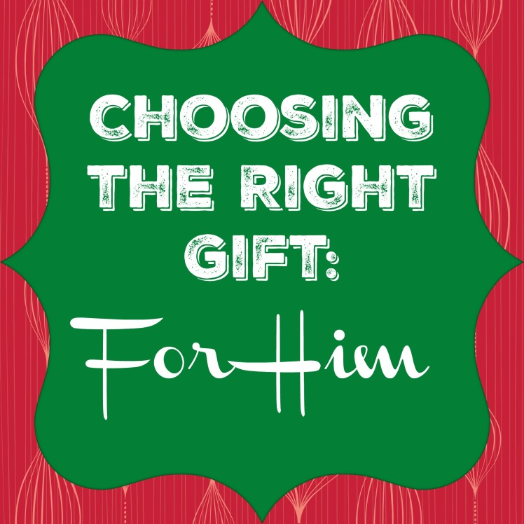 Choosing   the Right   Gift For Him